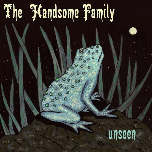 the-handsome-family-unseen