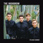 <b>Musik in 1.000 Zeichen: The Highbrow – »Pelican Sounds«</b>