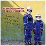 Bernd Begemann & Die Befreiung - Eine kurze Liste mit Forderungen