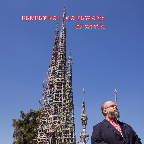 Ed Motta - Perpetual Gateways