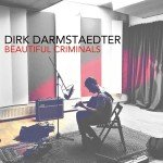 Dirk Darmstaedter - Beautiful Criminals