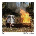 <b>Musik in 1.000 Zeichen: Pup – »The Dream Is Over«</b>