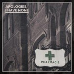 <b>Musik in 1.000 Zeichen: Apologies, I Have None – »Pharmacie«</b>