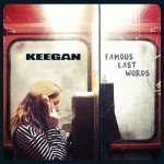 Keegan - Famous Last Words