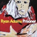 <b>Musik in 1.000 Zeichen: Ryan Adams – »Prisoner«</b>