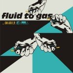 Fluid To Gas - On Air