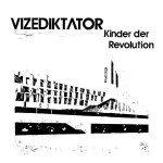 Vizediktator - Kinder der Revolution